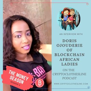 Doris Ojouderie of Blockchain African Ladies on Crypto Clothesline Podcast
