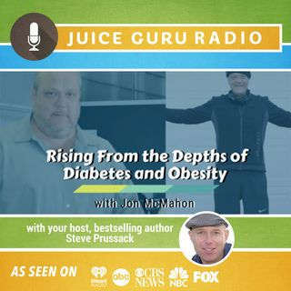 ep. 112: Rising From the Depths of Diabetes and Obesity with Jon McMahon