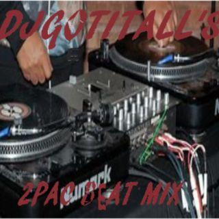 DJGOTITALL'S 2PAC BEAT MIX