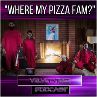 """Where My Pizza Fam?"" Ep.54"