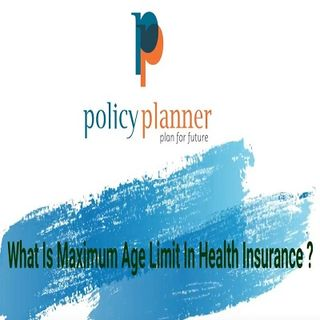 What Is Maximum Age Limit In Health Insurance  Entry Age Senior Citizen Mediclaim  Policy Planner