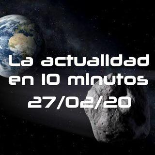 La actualidad en 10minutos - 13 (27/02/20)