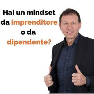Hai un mindset da imprenditore o da dipendente?