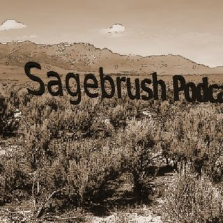 Sagebrush Podcast Episode 34