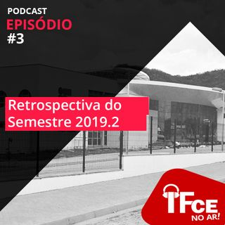 IFCE no AR - Retrospectiva do Semestre 2019.2