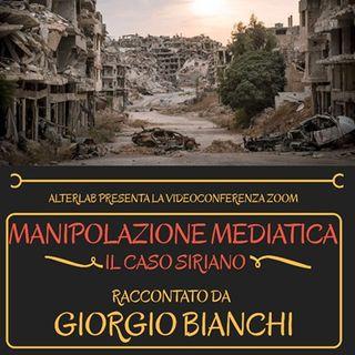 Manipolazione mediatica: il caso siriano. Giorgio Bianchi.