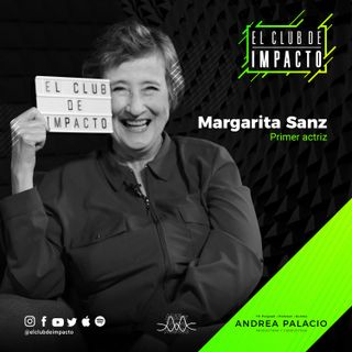 Vive y trabaja tu mundo interior | Margarita Sanz | E16T2
