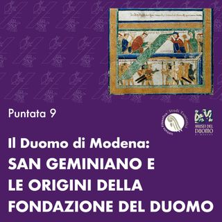 Podcast 9 - San Geminiano e le origini della fondazione del Duomo