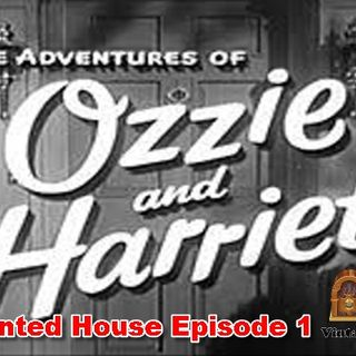 The Adventures Of Ozzie & Harriet, The Haunted House Episode 1  | Good Old Radio #oldtimeradio