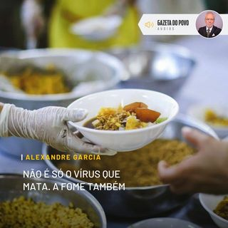 Não é só o vírus que mata. A fome também