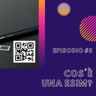 #5 - Cos'è una eSim?