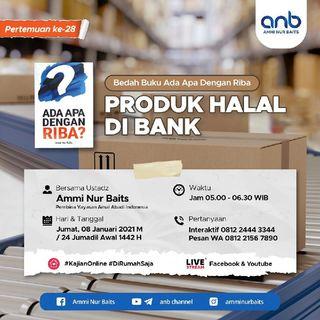 Produk Halal di Bank | Ustadz Ammi Nur Baits, ST., BA