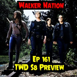 "Ep 161 ""The Walking Dead Season 8 Preview"""