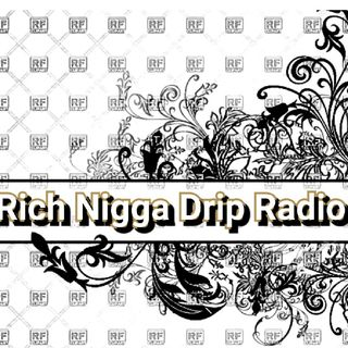 Episode 46 - Rich Nigga Drip Radio