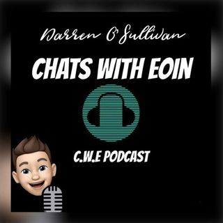 EP3 Darren O'Sullivan Chats with Eoin.
