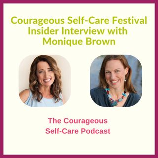 Self-Care Festival Insider Interview Monique Brown
