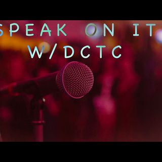 Speak On It with DCTC - How Haters Help You