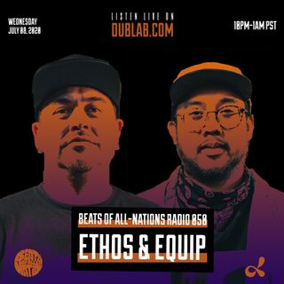 DJ Ethos and Equip | Beats of All-Nations Radio 050 on Dublab, Live from Eksobition