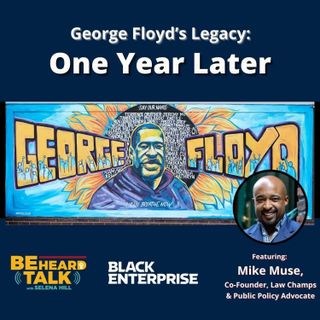 George Floyd's Legacy:  One Year Later