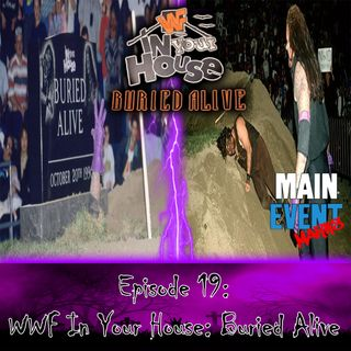 Episode 19: WWF In Your House: Buried Alive