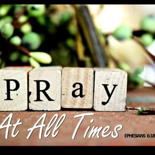 Prayer Devotional - Pray At All Times