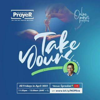 Episode 69 - Night of Prayer: Take Yours