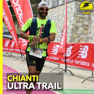 SI TORNA A GAREGGIARE!! 70km 2900d+ alla Chianti Ultra Trail