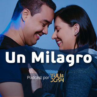 """Presentación """"Un Milagro"""" Podcast por Yuli y Josh"""