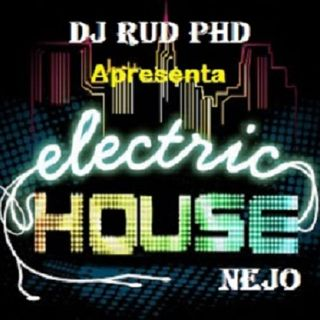 DJ Rud PHD - Eletric House Nejo Megamix