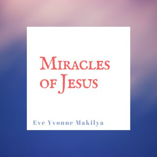 Miracles of Jesus-Episode 3