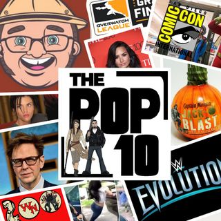 The Pop 10 #20 - July 2018 - James Gunn, Kiki Challenge, WWE Evolution, Carpetbagger, Batwoman