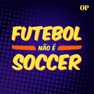 #08 - O impacto do coronavírus no futebol pelo mundo