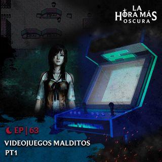 Ep63: Videojuegos Malditos Pt. 1
