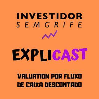 EXPLICAST #2 Valuation por Fluxo de Caixa Descontado