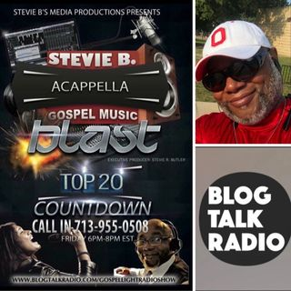 Stevie B's Acappella Gospel Music Blast - (Episode 66)