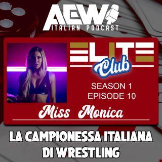 Miss Monica: La Campionessa Italiana di Wrestling - Elite Club Podcast Ep 10