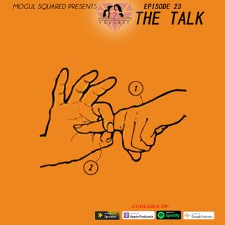 Woman 2 Woman Podcast - Ep. 23: The Talk
