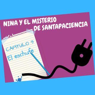 9. El enchufe. Nina y el misterio de Santapaciencia