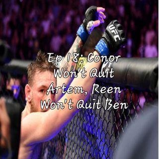 Ep. 18: Conor Won't Quit Artem, Reen Won't Quit Ben