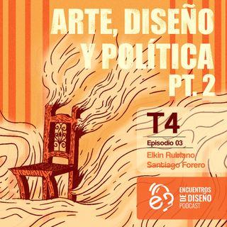 EP_4_TEMP 4 ARTE, DISEÑO Y POLÍTICA (segunda parte)