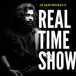 Real Time Show with Stalin Wesley
