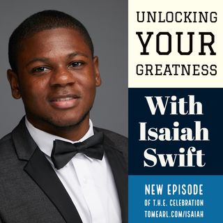 Unlocking Your Greatness with Isaiah Swift