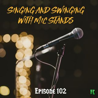 FC 102: Singing and Swinging with Mic Stands