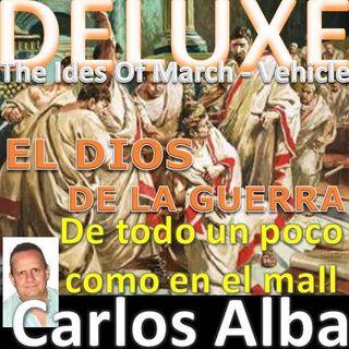 Deluxe - El Dios de la Guerra ( The Ides Of March - Vehicle )