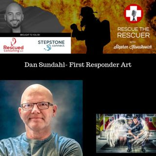 Dan Sundahl First Responder Art