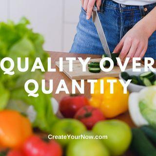 2427 Quality Over Quantity