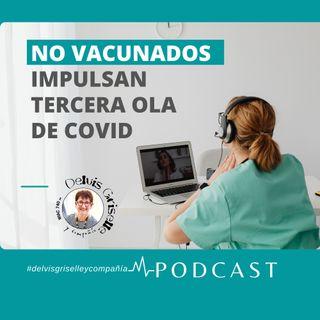 No vacunados impulsan tercera ola de Covid en Puerto Rico
