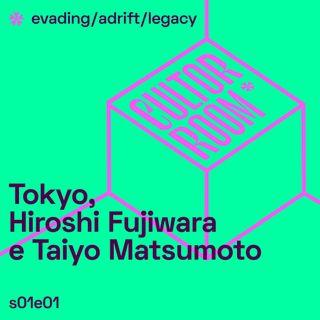 Tokyo, Hiroshi Fujiwara e Taiyo Matsumoto