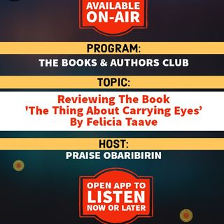 The Books & Authors Club | Reviewing The Book 'The Thing About Carrying Eyes' By Felicia Taave