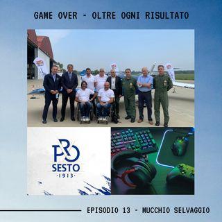 GAME OVER - OLTRE OGNI RISULTATO - Ep.13 - Mucchio Selvaggio